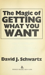 The Magic of Getting What You Want by