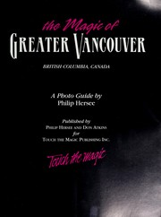 The magic of Greater Vancouver by Philip Hersee