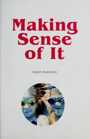 Cover of: Making sense of it | Isabel Anderson