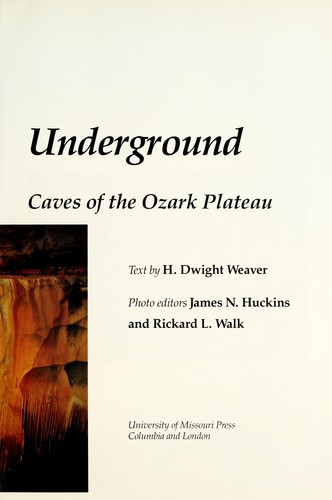 The wilderness underground : caves of the Ozark plateau by