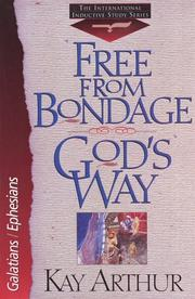 Cover of: Free from bondage God's way: Galatians/Ephesians (The New Inductive Study Series)