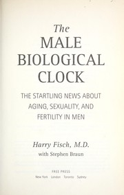 Cover of: The male biological clock | Harry Fisch