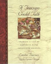 Cover of: If Teacups Could Talk: sharing a cup of kindness with treasured friends