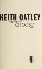 Cover of: Therefore choose | Keith Oatley