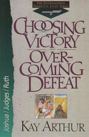 Cover of: Choosing victory, overcoming defeat | Kay Arthur