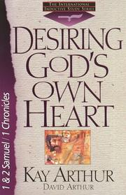 Cover of: Desiring God's Own Heart: 1 And 2 Samuel And 1 Chronicles (The New Inductive Study Series)