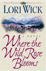 Cover of: Where the wild rose blooms