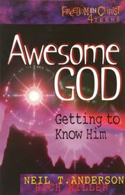 Cover of: Awesome God: Getting to Know Him (Freedom in Christ 4 Teens)