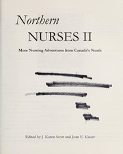 Cover of: Northern nurses II : more nursing adventures from Canada's North |