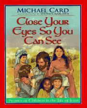 Cover of: Close your eyes so you can see: stories of children in the life of Jesus