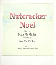 Cover of: Nutcracker Noel | Kate McMullan