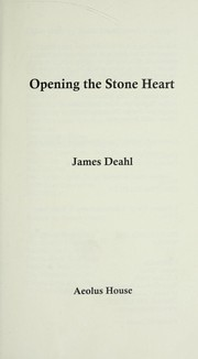 Cover of: Opening the stone heart