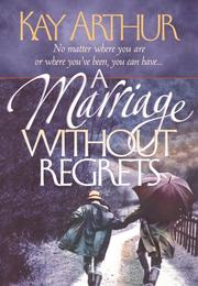Cover of: A Marriage Without Regrets: No matter where you are or where you've been, you can have