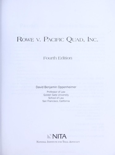 Rowe v. Pacific Quad, Inc by David Benjamin Oppenheimer
