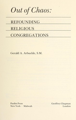 Out of chaos : refounding religious congregations by