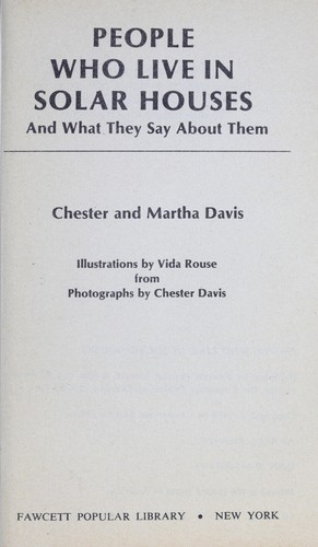 People who live in solar houses and what they say about them by Chester Davis