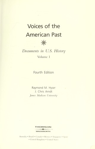 Voices of the American past by [edited by] Raymond M. Hyser, J. Chris Arndt.