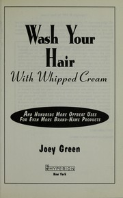 Cover of: Wash your hair with whipped cream