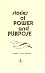 Cover of: Stories of power and purpose | Leland E. Anderson