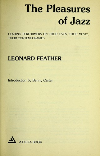 The pleasures of jazz  by Leonard Feather