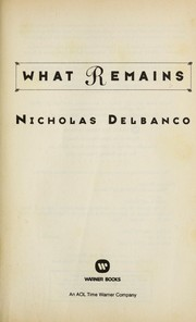 Cover of: What remains | Nicholas Delbanco