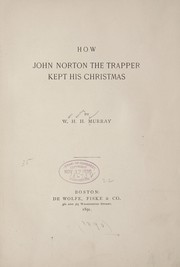 Cover of: How John Norton the trapper kept his Christmas