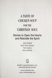 Cover of: A taste of chicken soup for the Christian soul | Jack Canfield