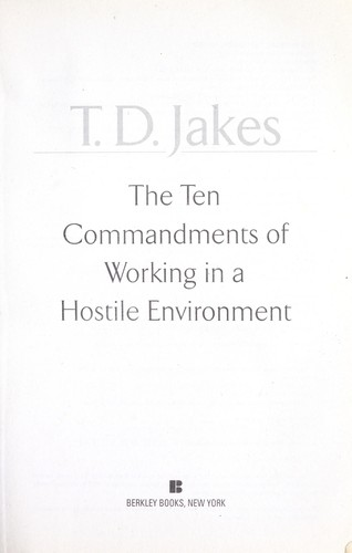 ten comm andments of working in a hostile environment jakes t d