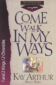 Cover of: Come walk in my ways: 1 & 2 Kings & 2 Chronicles (The New Inductive Study Series)