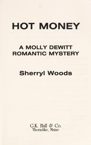 Cover of: Hot money: a Molly DeWitt romantic mystery