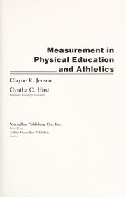 Cover of: Measurement in physical education and athletics | Jensen, Clayne R.