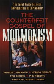 Cover of: The Counterfeit Gospel of Mormonism: The Great Divide Between Mormonism and Christianity