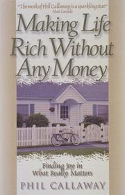 Cover of: Making life rich without any money | Phil Callaway