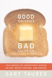 Cover of: Good Calories, Bad Calories | Gary Taubes