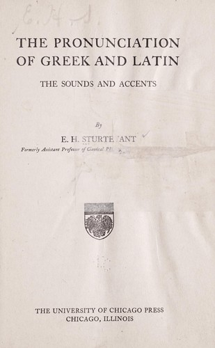 The pronunciation of Greek and Latin by Edgar H. Sturtevant