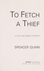 Cover of: To fetch a thief | Spencer Quinn
