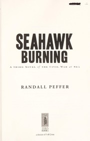Cover of: Seahawk burning | Randall S. Peffer