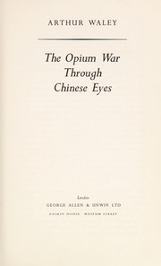 The Opium War through Chinese eyes by Arthur Waley