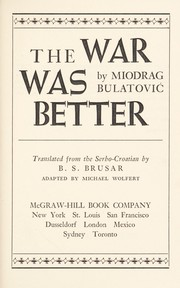 Cover of: The war was better. | Miodrag Bulatović