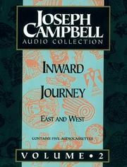 Cover of: Inward Journey: Joseph Campbell Audio Collection, Volume 2: East and West (The Joseph Campbell Audio Collection , Vol 2)