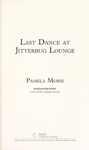 Cover of: Last dance at Jitterbug Lounge | Pamela Morsi