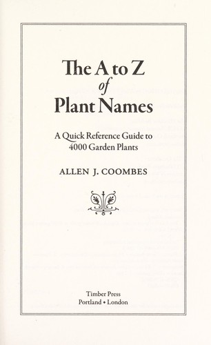The A to Z of plant names : a quick reference guide for gardeners by