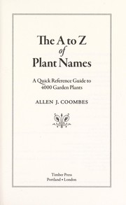 Cover of: The A to Z of plant names : a quick reference guide for gardeners |
