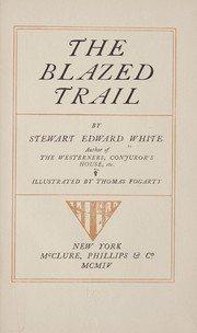 Cover of: The blazed trail | Stewart Edward White
