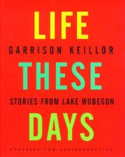 Cover of: Life These Days: Stories from Lake Wobegon