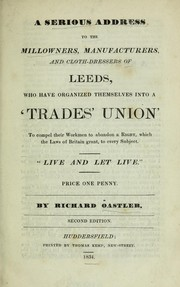 Cover of: A serious address to the millowners, manufacturers and cloth-dressers of Leeds
