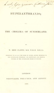 Cover of: Hyperanthraxis; or the cholera of Sunderland | William Reid Clanny