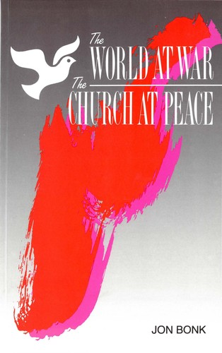 The World at War — The Church at Peace by Jon Bonk