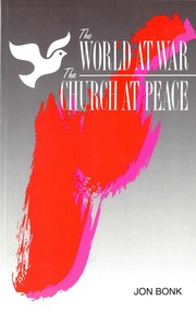 Cover of: The World at War — The Church at Peace | Jon Bonk