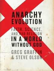 Cover of: Anarchy evolution: Faith, science and bad religion in a world without God